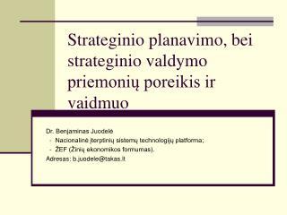 Strateginio planavimo, bei strateginio valdymo priemonių poreikis ir vaidmuo