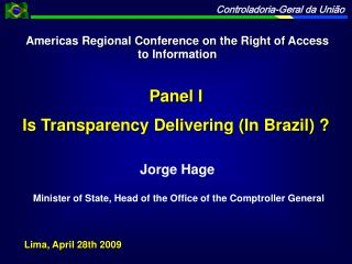 Jorge Hage  Minister of State, Head of the Office of the Comptroller General