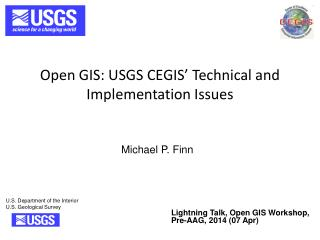 Open GIS: USGS CEGIS' Technical and Implementation Issues