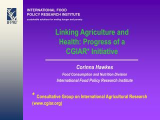 Linking Agriculture and Health: Progress of a CGIAR* Initiative