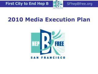 2010 Media Execution Plan