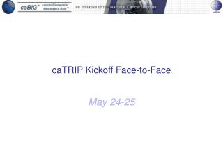 caTRIP Kickoff Face-to-Face