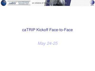 caTRIP Kickoff Face-to-Face