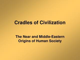 Cradles of Western Civilization
