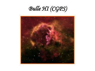 Bulle HI (CGPS)