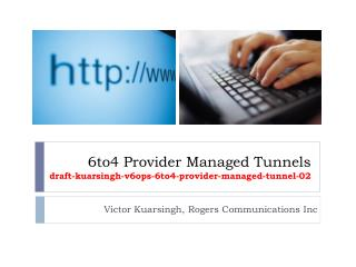 6to4 Provider Managed Tunnels draft-kuarsingh-v6ops-6to4-provider-managed-tunnel-02