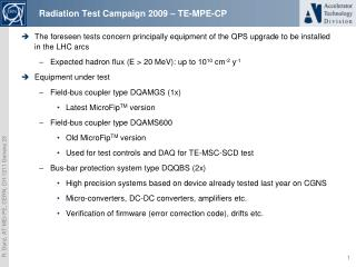 Radiation Test Campaign  2009  –  TE-MPE-CP
