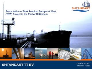 Presentation of Tank Terminal Europoort West TEW Project in the Port of Rotterdam