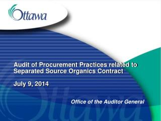 Audit of Procurement Practices related to Separated Source Organics Contract July 9, 2014