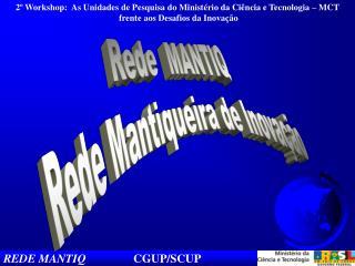Rede  MANTIQ Rede Mantiqueira de Inovação