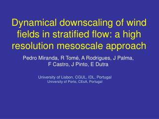 Dynamical downscaling of wind fields in stratified flow: a high resolution mesoscale approach