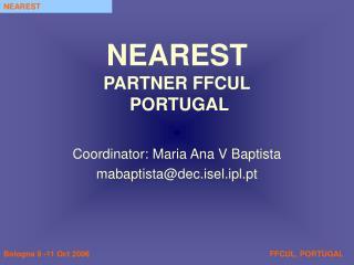 Coordinator: Maria Ana V Baptista mabaptista@dec.isel.ipl.pt