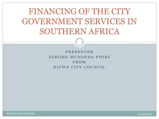 FINANCING OF THE CITY GOVERNMENT SERVICES IN SOUTHERN AFRICA