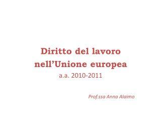 Diritto del lavoro  nell'Unione europea a.a. 2010-2011 Prof.ssa Anna Alaimo