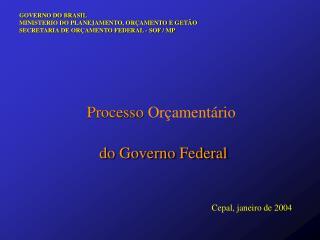 Processo  Orçamentário  do Governo Federal