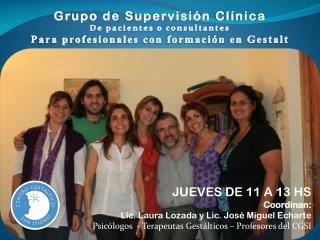 JUEVES DE 11 A 13 HS Coordinan: Lic. Laura Lozada y Lic. José Miguel Echarte