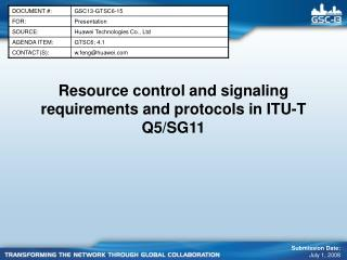 Resource control and signaling requirements and protocols in ITU-T Q5/SG11