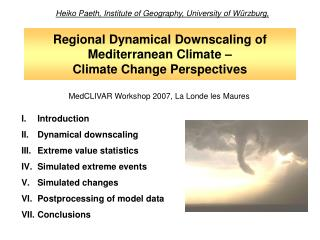 Regional Dynamical Downscaling of Mediterranean Climate – Climate Change Perspectives