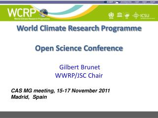 World Climate Research  Programme Open Science Conference  Gilbert Brunet WWRP/JSC Chair