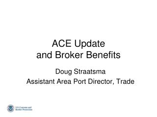 ACE Update and Broker Benefits