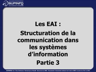 Les EAI :