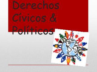 Derechos Cívicos & Políticos