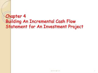 Chapter 4  Building An Incremental Cash Flow Statement for An Investment Project