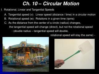 Ch. 10 – Circular Motion