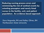 Reducing nursing process errors and minimizing the risk of sentinel events by orienting preceptors and newly hired nurse