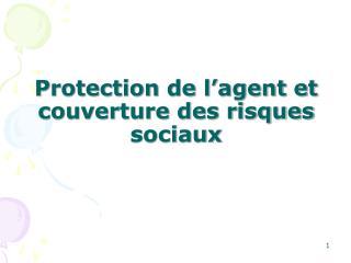 Protection de l'agent et couverture des risques sociaux