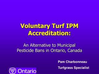 Voluntary Turf IPM Accreditation: