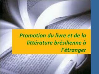 Promotion du livre et de la littérature brésilienne à l'étranger