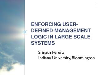 Enforcing User-defined Management Logic in Large Scale Systems