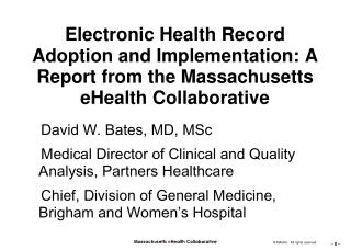 David W. Bates, MD, MSc Medical Director of Clinical and Quality Analysis, Partners Healthcare