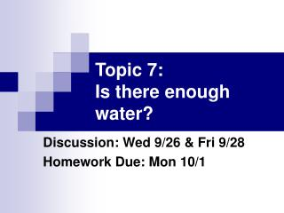 Topic 7: Is there enough water?