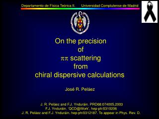 On the precision of  scattering from chiral dispersive calculations