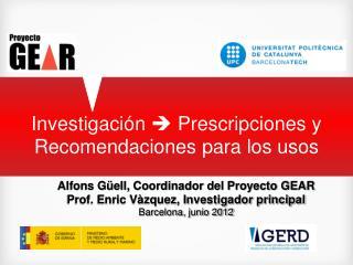 Investigación    Prescripciones y Recomendaciones para los usos