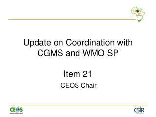 Update on Coordination with CGMS and WMO SP Item 21