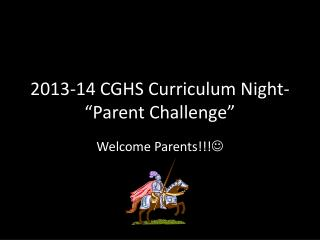 2013-14 CGHS Curriculum Night- �Parent Challenge�