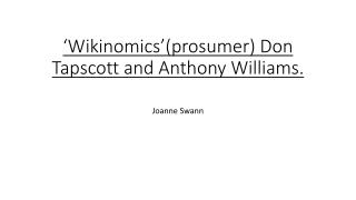 ' Wikinomics '( prosumer )  Don  Tapscott  and Anthony Williams.