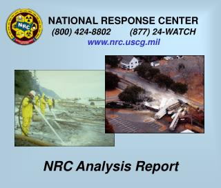 NATIONAL RESPONSE CENTER (800) 424-8802        (877) 24-WATCH nrccg.mil