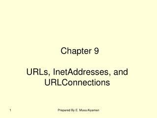 URLs, InetAddresses, and URLConnections