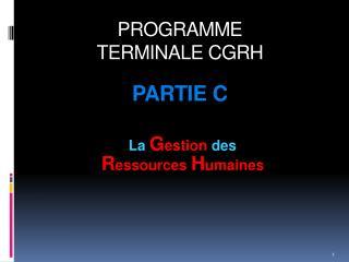 PROGRAMME  TERMINALE CGRH PARTIE C