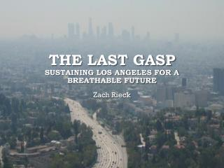 The Last Gasp Sustaining Los Angeles for a breathable future
