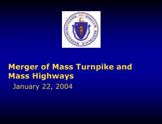 Merger of Mass Turnpike and Mass Highways