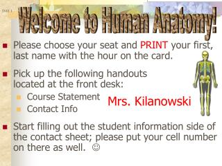 Please choose your seat and  PRINT  your first, last name with the hour on the card.