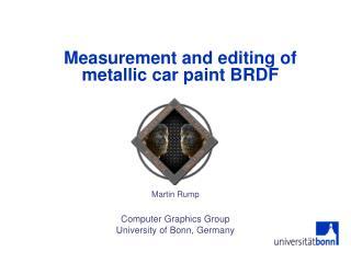 Measurement and editing of metallic car paint BRDF