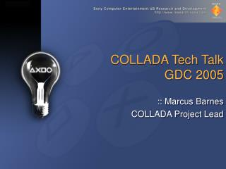 COLLADA Tech Talk GDC 2005