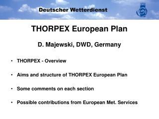 Detlev Majewski Presentation of the THORPEX European plan