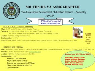 SOUTHSIDE VA ASMC CHAPTER Two Professional Development / Education Sessions -- Same Day July 31 st